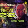 "Alfred Hitchcock ""Ghost Stories For Young People"" (Golden, LP-89, 1960)"
